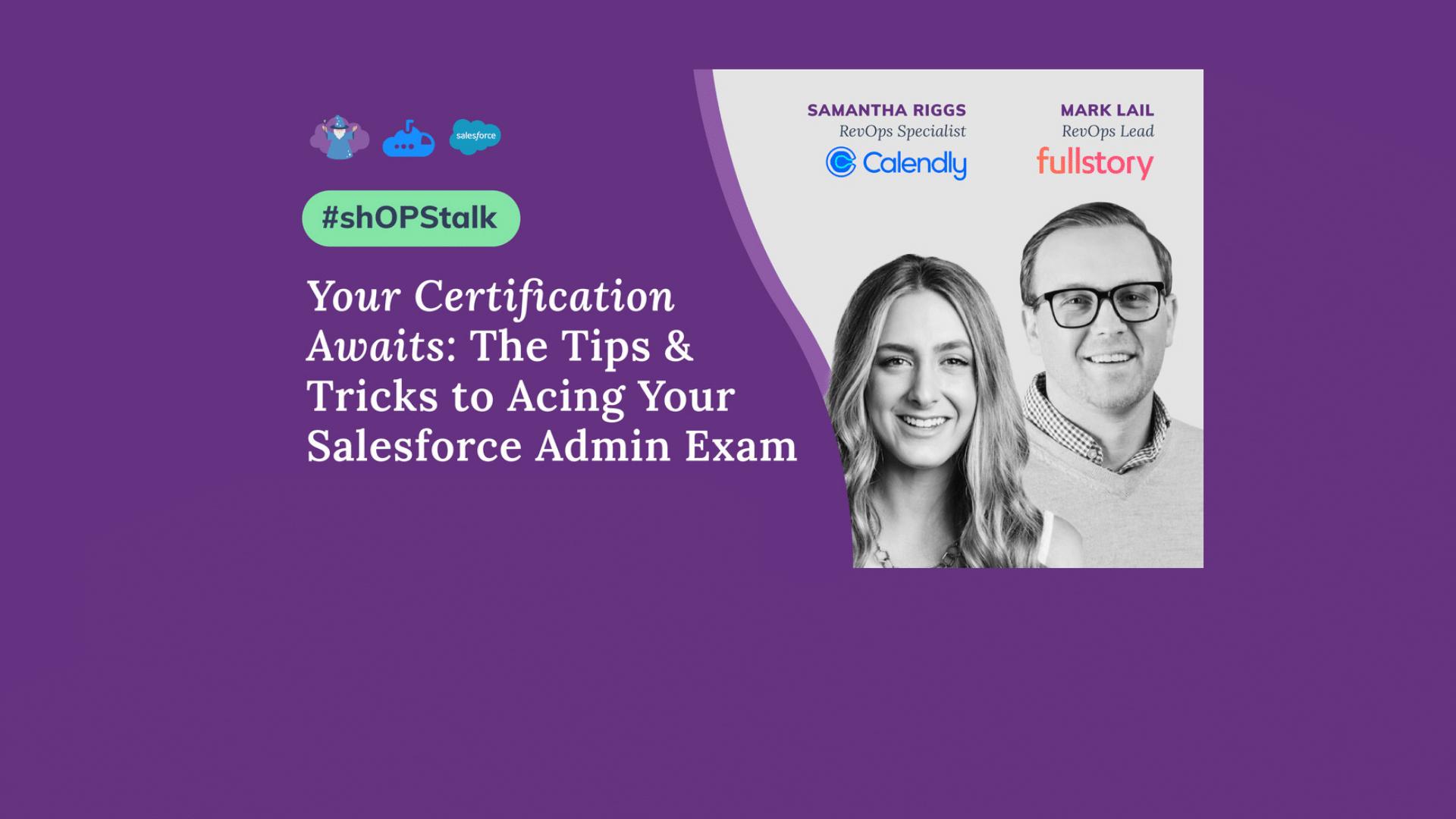 shOPS Talk Recap: The Tips & Tricks to Acing Your Salesforce Admin Exam